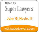 Rated by Super Lawyers John G. Hoyle, III visit superlawyers.com